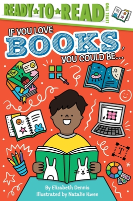 If You Love Books, You Could Be...: Ready-to-Read Level 2 Cover Image