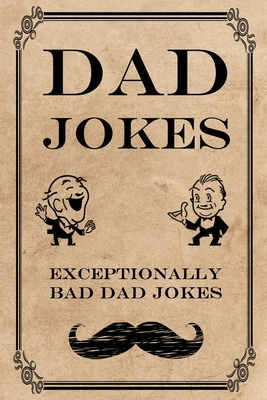 Dad Jokes: Exceptionally Bad Dad Jokes Cover Image