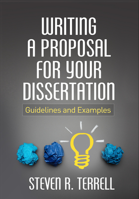 Writing a Proposal for Your Dissertation: Guidelines and Examples Cover Image