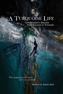 A Turquoise Life: One Woman's Journey from Trauma to Triumph Cover Image