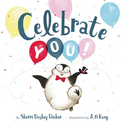 Celebrate You! by Sherri Duskey Rinker