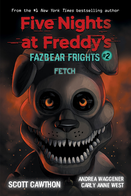 Fetch (Five Nights at Freddy's: Fazbear Frights #2) (Five Nights At Freddy's #2) Cover Image