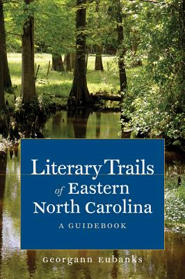 Literary Trails of Eastern North Carolina: A Guidebook Cover Image