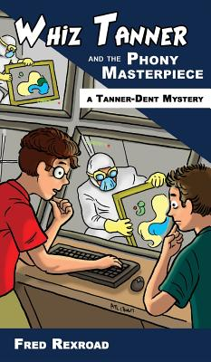 Cover for Whiz Tanner and the Phony Masterpiece (Tanner-Dent Mysteries #1)