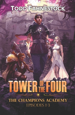 Tower of the Four - The Champions Academy: Episodes 1-3 [The Quad, The Tower, The Test] Cover Image