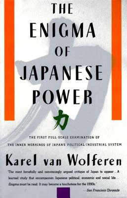 The Enigma of Japanese Power: People and Politics in a Stateless Nation Cover Image