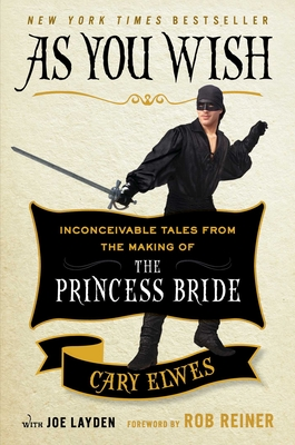As You Wish: Inconceivable Tales from the Making of The Princess Bride Cover Image