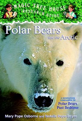 Polar Bears and the Arctic: A Nonfiction Companion to Polar Bears Past Bedtime Cover Image