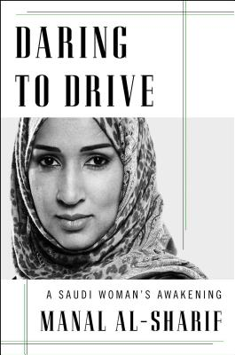 Daring to Drive: A Saudi Woman's Awakening Cover Image