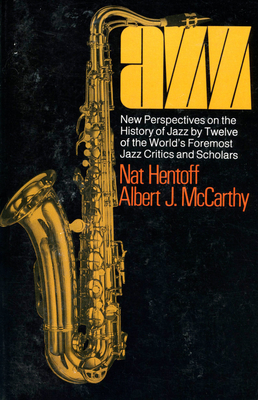 Jazz: New Perspectives On The History Of Jazz By Twelve Of The World's Foremost Jazz Critics And Scholars Cover Image