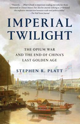 Imperial Twilight: The Opium War and the End of China's Last Golden Age Cover Image