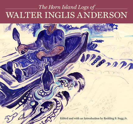 The Horn Island Logs of Walter Inglis Anderson Cover Image
