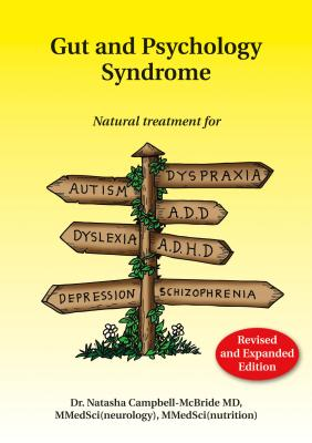 Gut and Psychology Syndrome: Natural Treatment for Autism, Dyspraxia, A.D.D., Dyslexia, A.D.H.D., Depression, Schizophrenia, 2nd Edition Cover Image