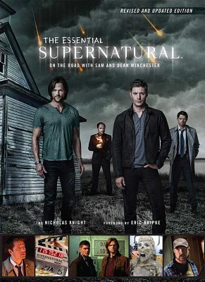The Essential Supernatural [Revised and Updated Edition]: On the Road with Sam and Dean Winchester Cover Image