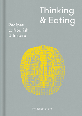 Thinking & Eating: Recipes to Nourish and Inspire cover