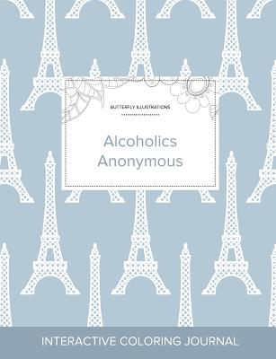 Adult Coloring Journal: Alcoholics Anonymous (Butterfly Illustrations, Eiffel Tower) Cover Image