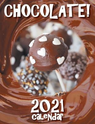 Chocolate! 2021 Calendar Cover Image