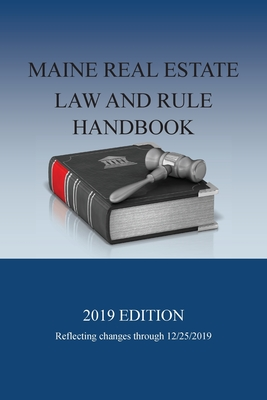 Maine Real Estate Law and Rule Handbook: 2019 Edition Cover Image