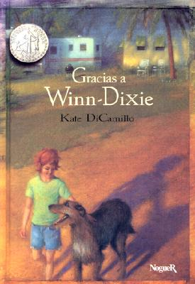 Gracias a Winn-Dixie = Because of Winn-Dixie Cover Image
