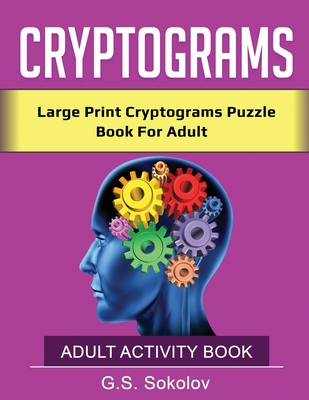 Cryptograms: Large Print Cryptograms Puzzle Book For Adult ADULT ACTIVITY BOOK Cover Image