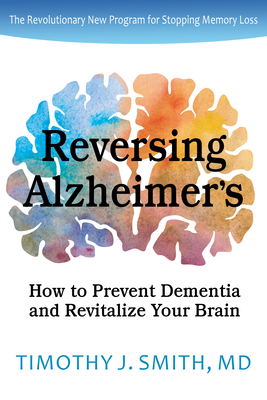 Reversing Alzheimer's: How to Prevent Dementia and Revitalize Your Brain Cover Image