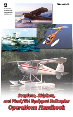 Seaplane, Skiplane, and Float/Ski Equipped Helicopter Operations Handbook (FAA-H-8083-23-1) Cover Image
