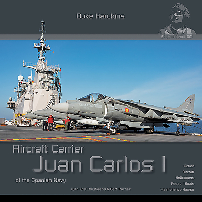 Juan Carlos I - Spanish Aircraft Carrier: Aircraft Carrier in Detail Cover Image