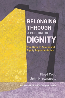 Belonging Through a Culture of Dignity: The Keys to Successful Equity Implementation Cover Image