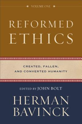 Reformed Ethics: Created, Fallen, and Converted Humanity Cover Image