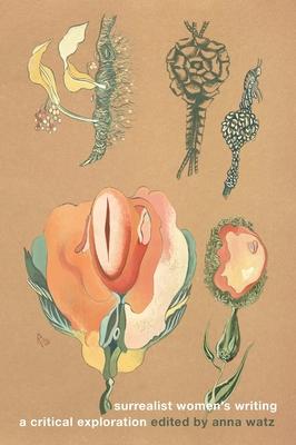 Surrealist Women's Writing: A Critical Exploration Cover Image