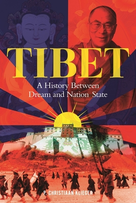Tibet: A History Between Dream and Nation-State Cover Image