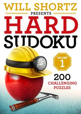 Will Shortz Presents Hard Sudoku Volume 1: 200 Challenging Puzzles Cover Image
