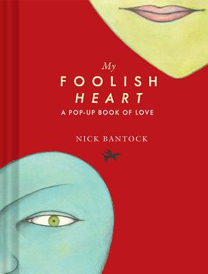 My Foolish Heart: A Pop-Up Book of Love Cover Image