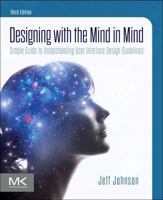 Designing with the Mind in Mind: Simple Guide to Understanding User Interface Design Guidelines Cover Image