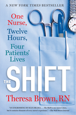 The Shift: One Nurse, Twelve Hours, Four Patients' Lives Cover Image