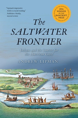 The Saltwater Frontier: Indians and the Contest for the American Coast Cover Image