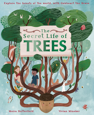 The Secret Life of Trees: Explore the forests of the world, with Oakheart the Brave Cover Image