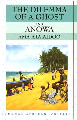 Cover for Dilemma of a Ghost and Anowa (Longman African Writers)