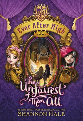 Ever After High: The Unfairest of Them All Cover Image
