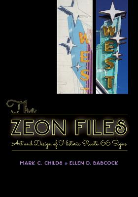 The Zeon Files: Art and Design of Historic Route 66 Signs Cover Image