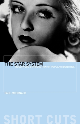 The Star System: Hollywood's Production of Popular Identities (Short Cuts) Cover Image
