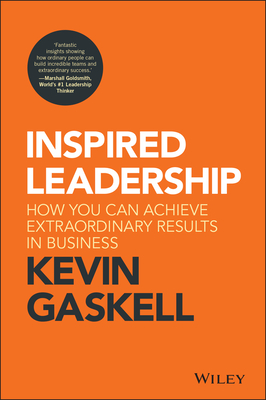 Inspired Leadership: How You Can Achieve Extraordinary Results in Business Cover Image