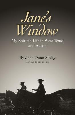 Jane's Window: My Spirited Life in West Texas and Austin (Clayton Wheat Williams Texas Life Series #14) Cover Image