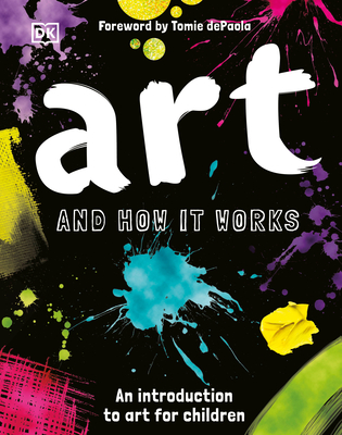 Art and How it Works: An Introduction to Art for Children by DK