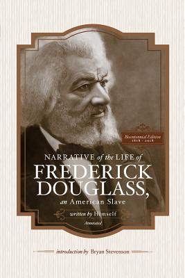 Narrative of the Life of Frederick Douglass, an American Slave, Written by Himself (Annotated): Bicentennial Edition with Douglass Family Histories an Cover Image