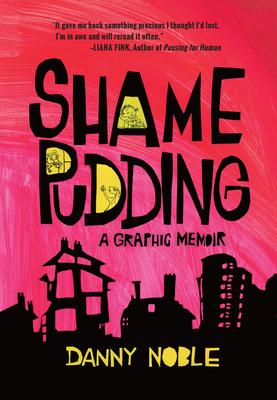 Shame Pudding: A Graphic Memoir Cover Image