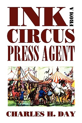 Ink from a Circus Press Agent: An Anthology of Circus History (Borgo Literary Guides #5) Cover Image