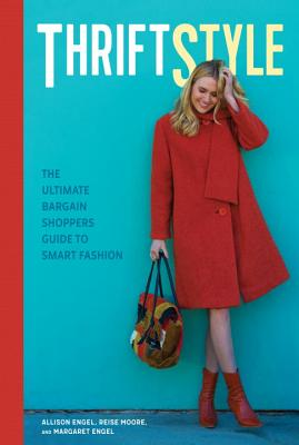 ThriftStyle: The Ultimate Bargain Shopper's Guide to Smart Fashion Cover Image