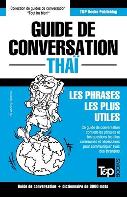 Guide de conversation - Thaï - Les phrases les plus utiles: Guide de conversation et dictionnaire de 3000 mots (French Collection #301) Cover Image