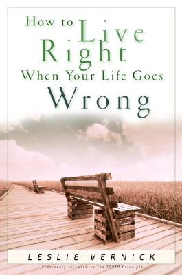 How to Live Right When Your Life Goes Wrong Cover